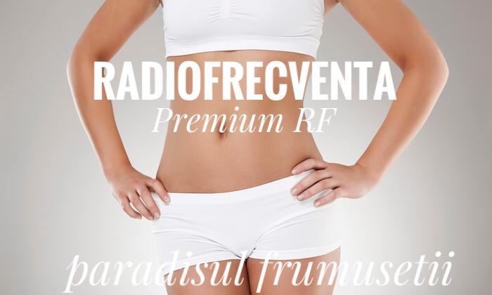 Radiofrecventa Premium RF la Paradisul Frumusetii Pitesti